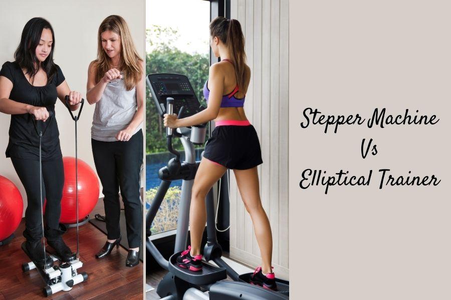 Stepper Machine vs Elliptical Trainer USA 2021