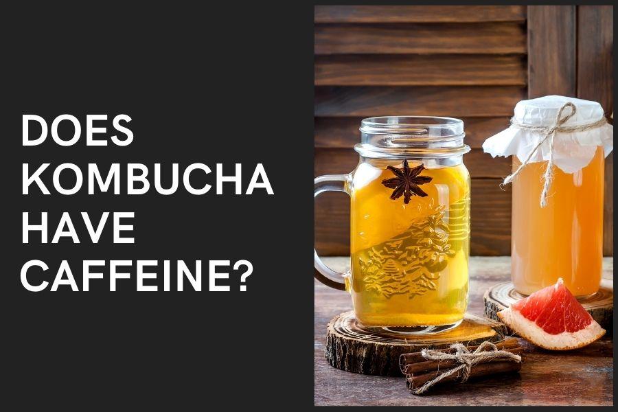 Does Kombucha Have Caffeine