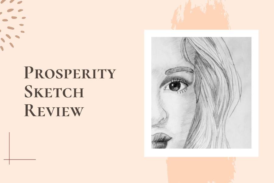 Prosperity Sketch Reviews